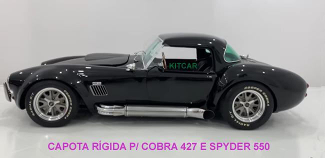 CAPOTA RÍGIDA PARA SHELBY COBRA R$3.200 / TEMOS P/ SPYDER 550 R$2.800